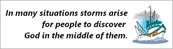 storms arise for people to find god in them