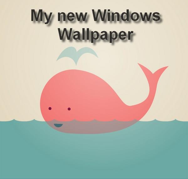 my new windows wallpaper