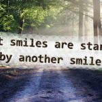 Most smiles are started by another smile.